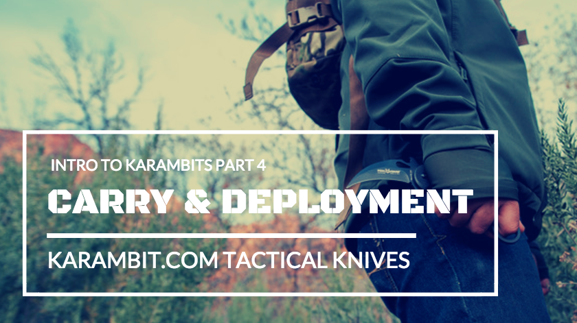 Karambit Carry and Deployment